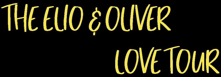 THE ELIO & OLIVER LOVE TOUR